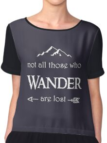 LOTR - Not All Those Who Wander are Lost Chiffon Top