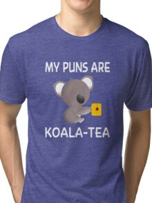 My Puns Are Koala-Tea Tri-blend T-Shirt