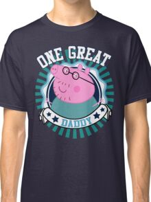 One Great Daddy Classic T-Shirt