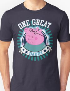 One Great Daddy Unisex T-Shirt