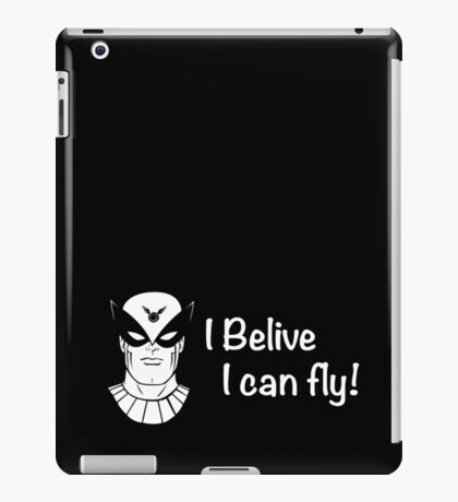 I Belive I Can Fly! iPad Case/Skin