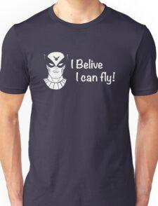 I Belive I Can Fly! Unisex T-Shirt