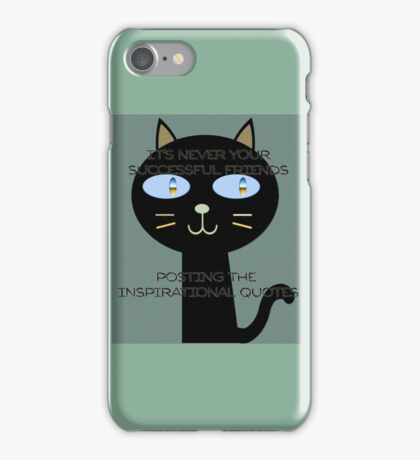 It's never your successful friends posting the inspirational quotes iPhone Case/Skin