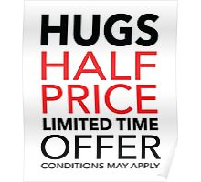Hugs Half Price Limited Time Offer Poster