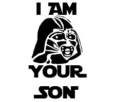 I am your son Photographic Print