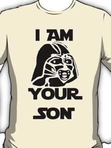 I am your son T-Shirt
