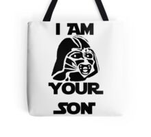 I am your son Tote Bag