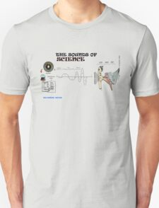 the sounds of science Unisex T-Shirt