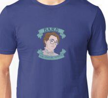Barb: The Hero We Deserve Unisex T-Shirt