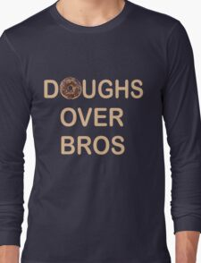 DOUGHS OVER BROS  TSHIRT Long Sleeve T-Shirt
