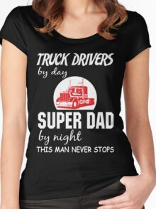 Truck Drivers by Day Super Dad By Night Women's Fitted Scoop T-Shirt