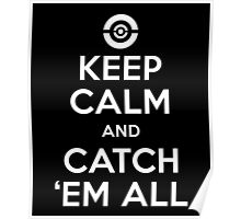 Keep Calm And Catch Em All, Funny Monsters Trainer Quote T-Shirt Poster
