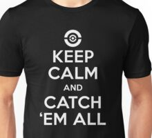 Keep Calm And Catch Em All, Funny Monsters Trainer Quote T-Shirt Unisex T-Shirt