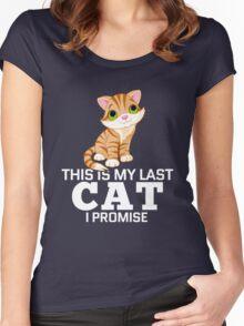 This Is My Last Cat I Promise  Women's Fitted Scoop T-Shirt