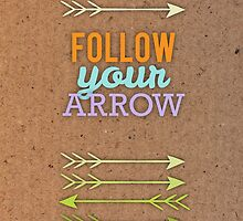 Follow Your Arrow by JazMassa