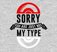 Sorry You Are Just Not My Type, Funny Monsters Trainer Quote T-Shirt Unisex T-Shirt