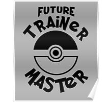 Future Trainer Master, Funny Monsters Trainer Quote T-Shirt Poster