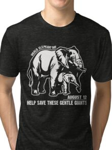 World Elephant day - August 12 - Help save These Gentle Giants Tri-blend T-Shirt