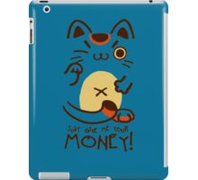 Just Give Me Your Money iPad Case/Skin