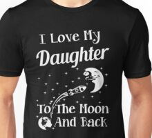 I Love My Daughter To The Moon And Back Unisex T-Shirt