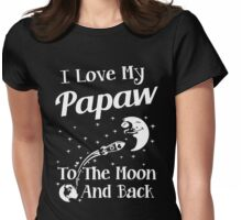 I Love My Papaw To The Moon And Back Womens Fitted T-Shirt