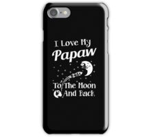 I Love My Papaw To The Moon And Back iPhone Case/Skin