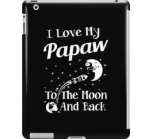 I Love My Papaw To The Moon And Back iPad Case/Skin