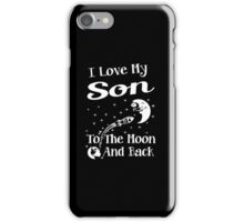 I Love My Son To The Moon And Back iPhone Case/Skin