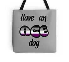 Have an ace day Tote Bag