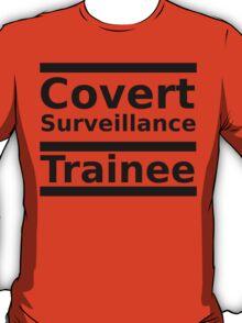 Covert Surveillance Trainee T-Shirt
