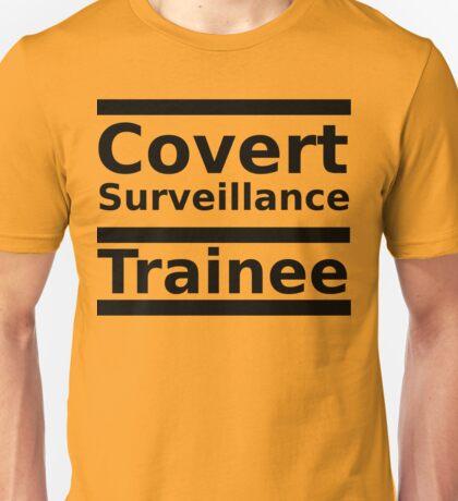 Covert Surveillance Trainee Unisex T-Shirt