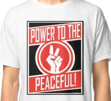 Power to the Peaceful Two Classic T-Shirt