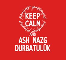 KEEP CALM AND ASH NAZG DURBATULUK - dark ver. Unisex T-Shirt