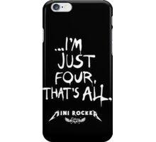 ...I'm just four, that's all. Mini Rocker iPhone Case/Skin