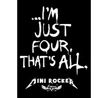 ...I'm just four, that's all. Mini Rocker Photographic Print