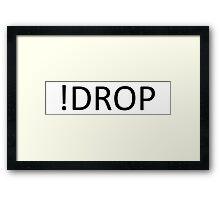 !drop Framed Print