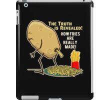 How Fries Are Really Made iPad Case/Skin