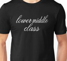 Lower Middle Class Funny Unisex T-Shirt