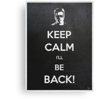 Keep Calm I'll Be Back Canvas Print