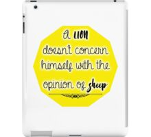 A lion doesn't concern himself with the opinion of sheep iPad Case/Skin