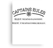 Captains Rules Canvas Print