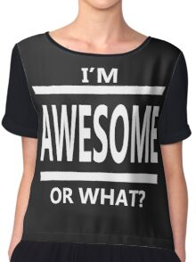 I'm Awesome or what? Chiffon Top