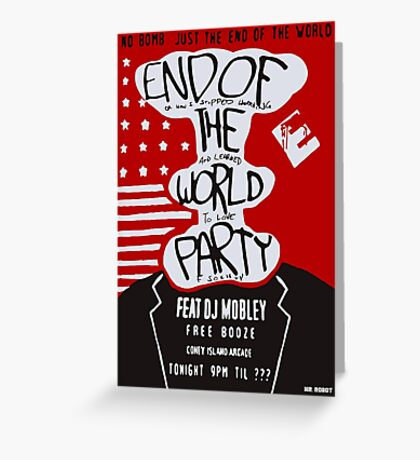 MR ROBOT: END OF THE WORLD PARTY Greeting Card