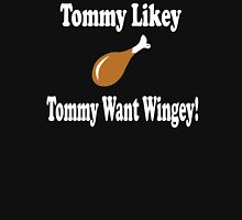 Tommy Boy Quote - Tommy Likey Tommy Want Wingey! Unisex T-Shirt