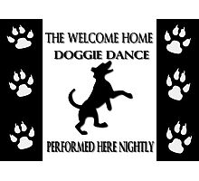 THE WELCOME HOME DOGGIE DANCE PICTURE/CARD Photographic Print