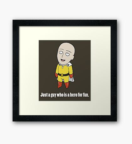Just a Hero for Fun Framed Print
