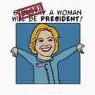 Someday SOON a Woman Will be President Tee by Greenbaby