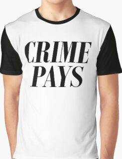 CRIME PAYS - black text Graphic T-Shirt