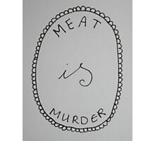"""Meat Is Murder"" Design Photographic Print"