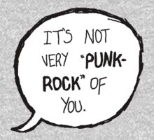 Its Not Very Punk Rock Of You Kids Clothes